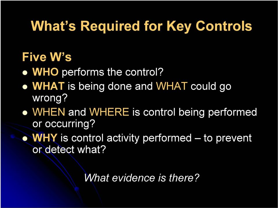 WHEN and WHERE is control being performed or occurring?