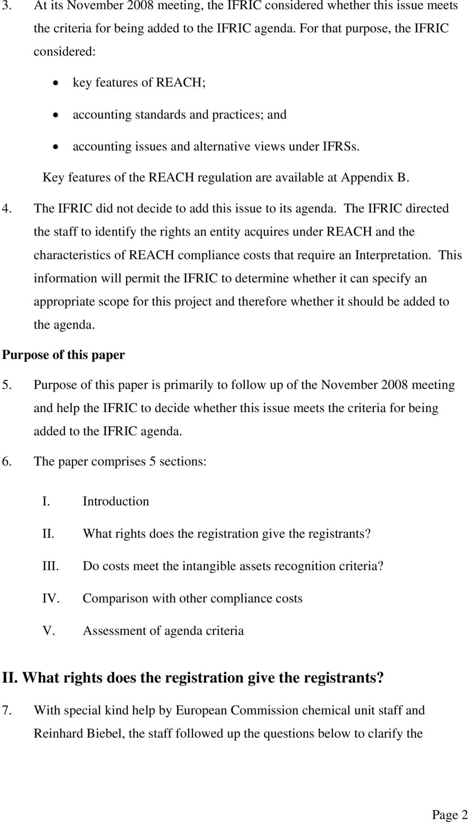 Key features of the REACH regulation are available at Appendix B. 4. The IFRIC did not decide to add this issue to its agenda.