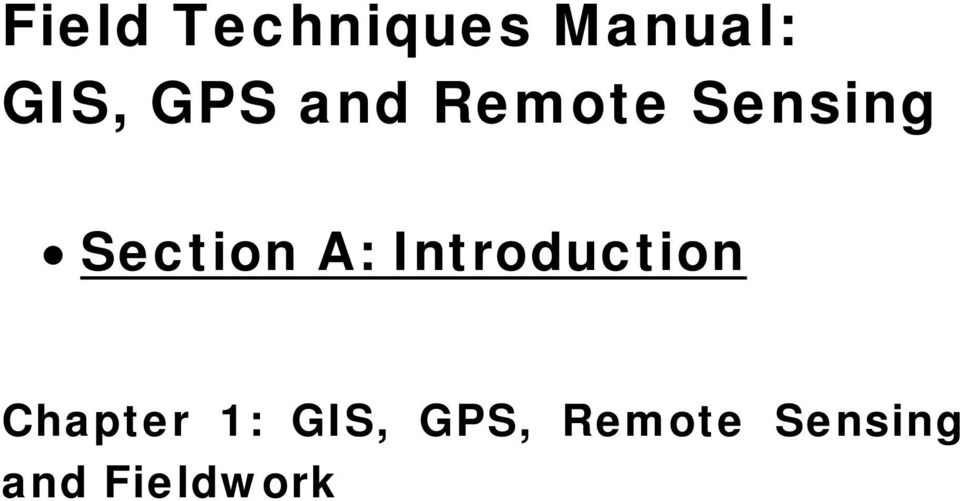 A: Introduction Chapter 1: GIS,