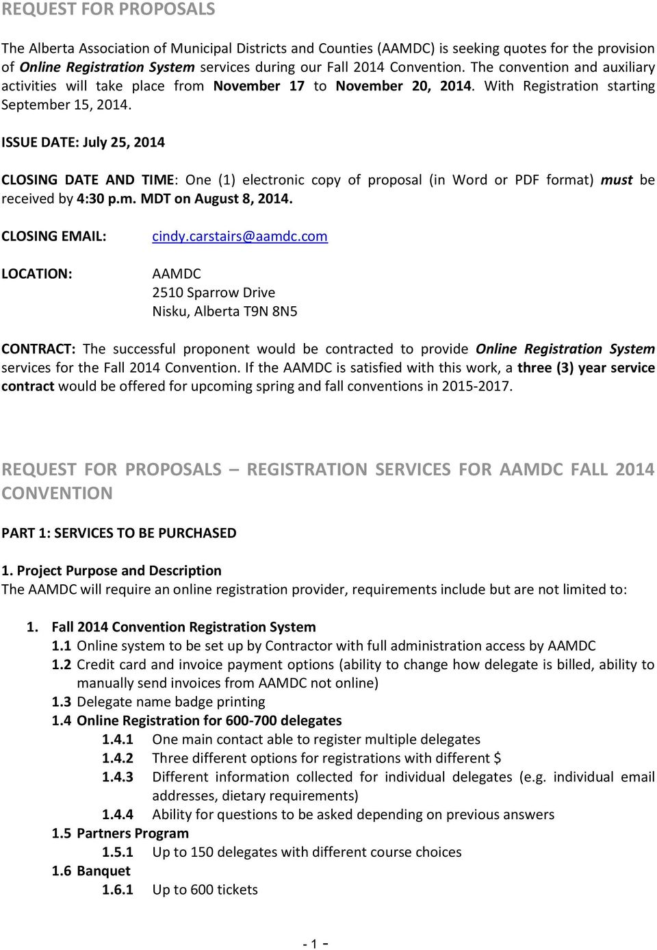 ISSUE DATE: July 25, 2014 CLOSING DATE AND TIME: One (1) electronic copy of proposal (in Word or PDF format) must be received by 4:30 p.m. MDT on August 8, 2014. CLOSING EMAIL: LOCATION: cindy.