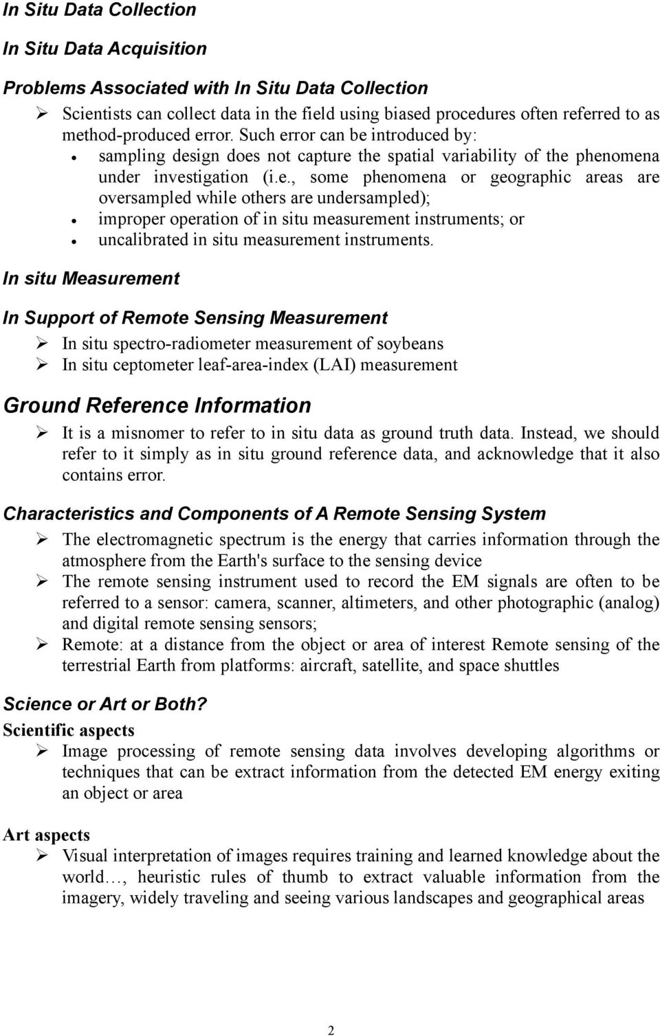In situ Measurement In Support of Remote Sensing Measurement In situ spectro-radiometer measurement of soybeans In situ ceptometer leaf-area-index (LAI) measurement Ground Reference Information It is