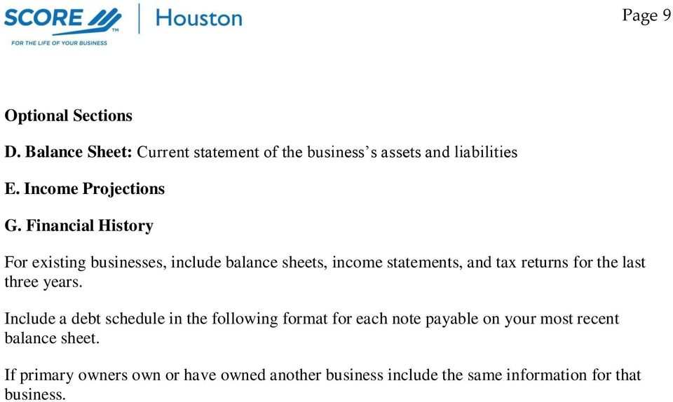 Financial History For existing businesses, include balance sheets, income statements, and tax returns for the last