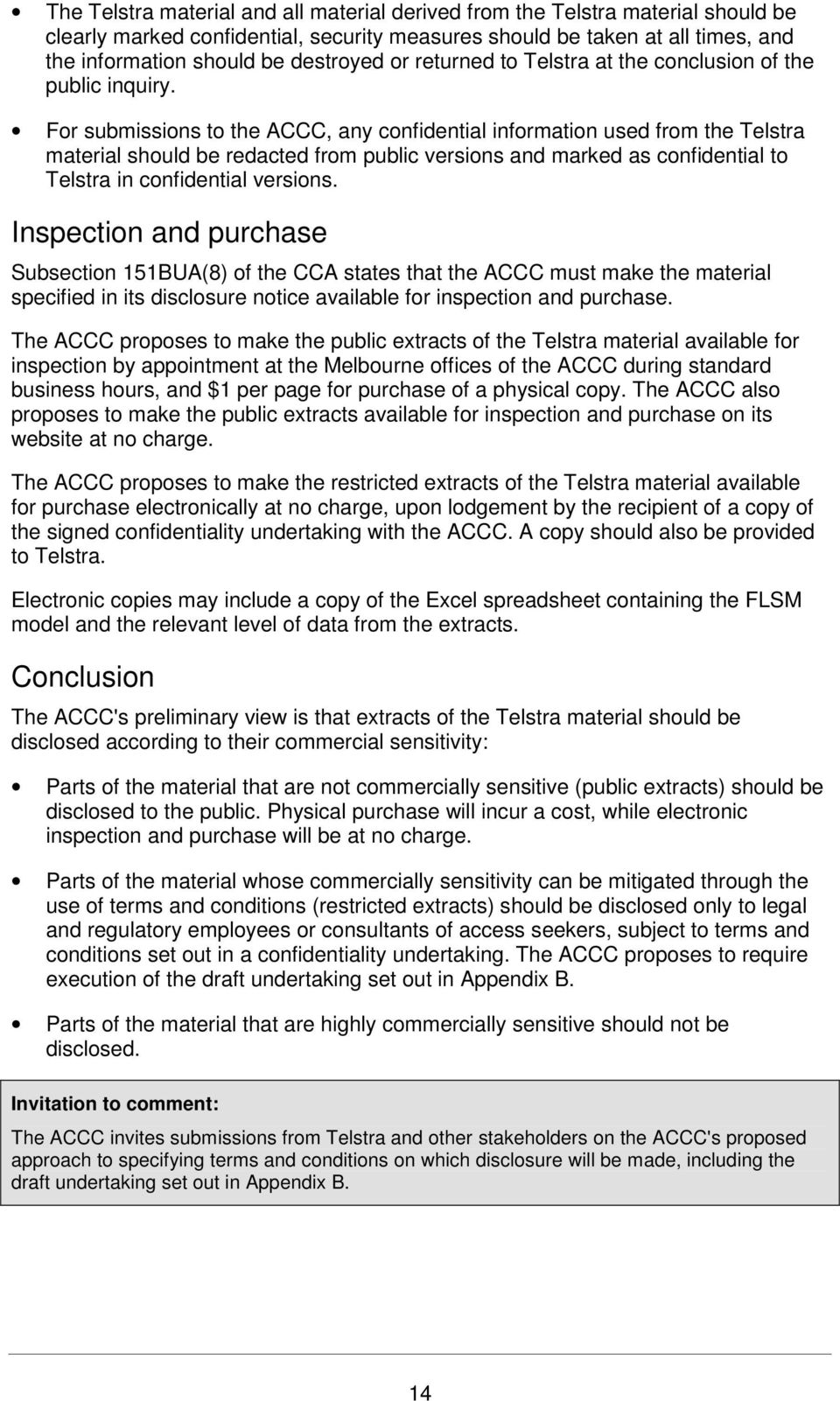 For submissions to the ACCC, any confidential information used from the Telstra material should be redacted from public versions and marked as confidential to Telstra in confidential versions.