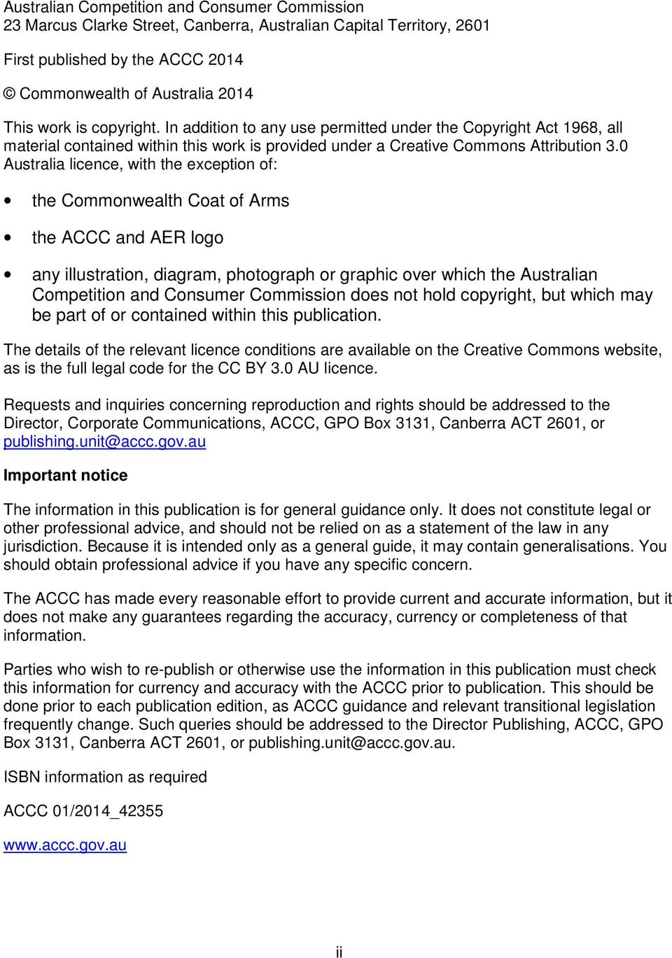 0 Australia licence, with the exception of: the Commonwealth Coat of Arms the ACCC and AER logo any illustration, diagram, photograph or graphic over which the Australian Competition and Consumer