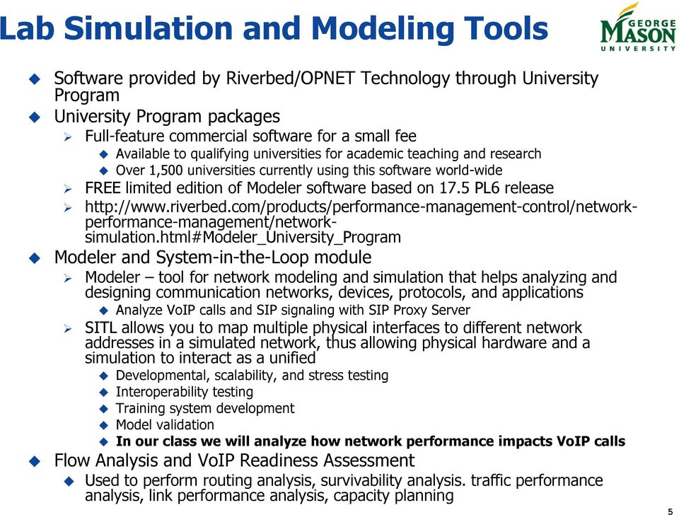 5 PL6 release http://www.riverbed.com/products/performance-management-control/networkperformance-management/networksimulation.