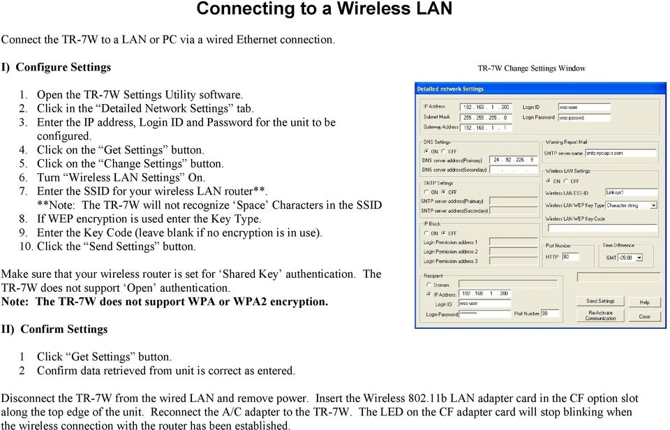 6. Turn Wireless LAN Settings On. 7. Enter the SSID for your wireless LAN router**. **Note: The TR-7W will not recognize Space Characters in the SSID 8. If WEP encryption is used enter the Key Type.