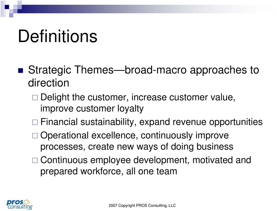 opportunities Operational excellence, continuously improve processes, create new ways of