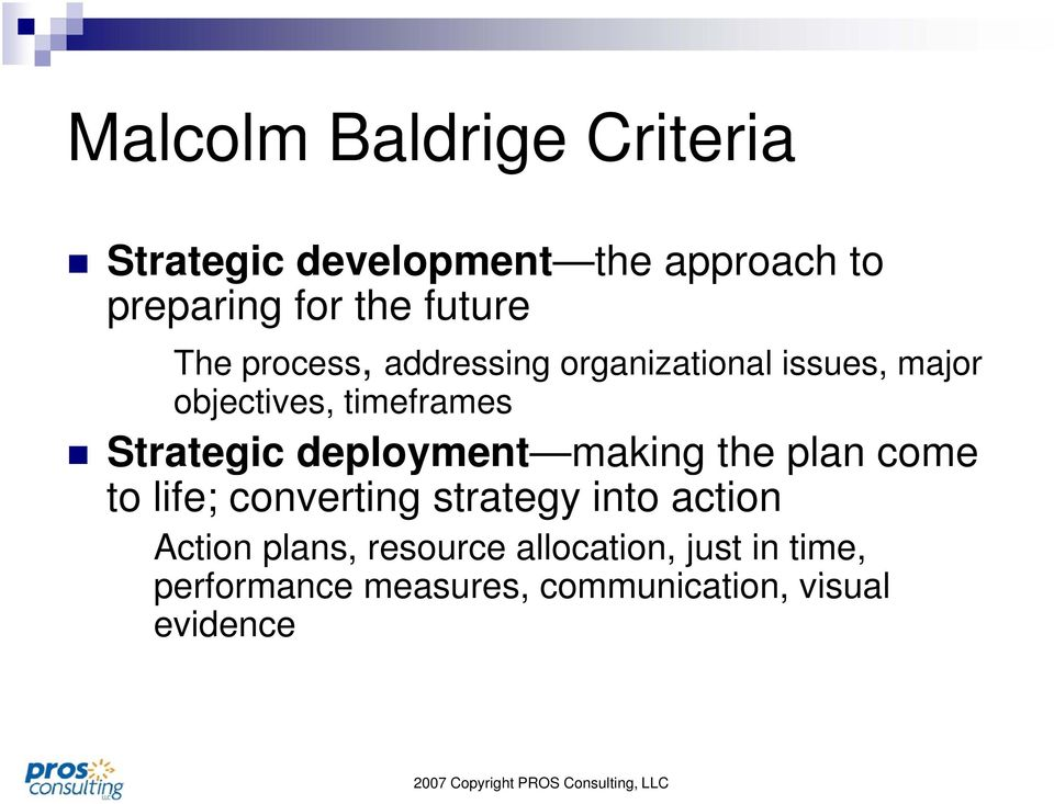 Strategic deployment making making the plan come to life; converting strategy into action