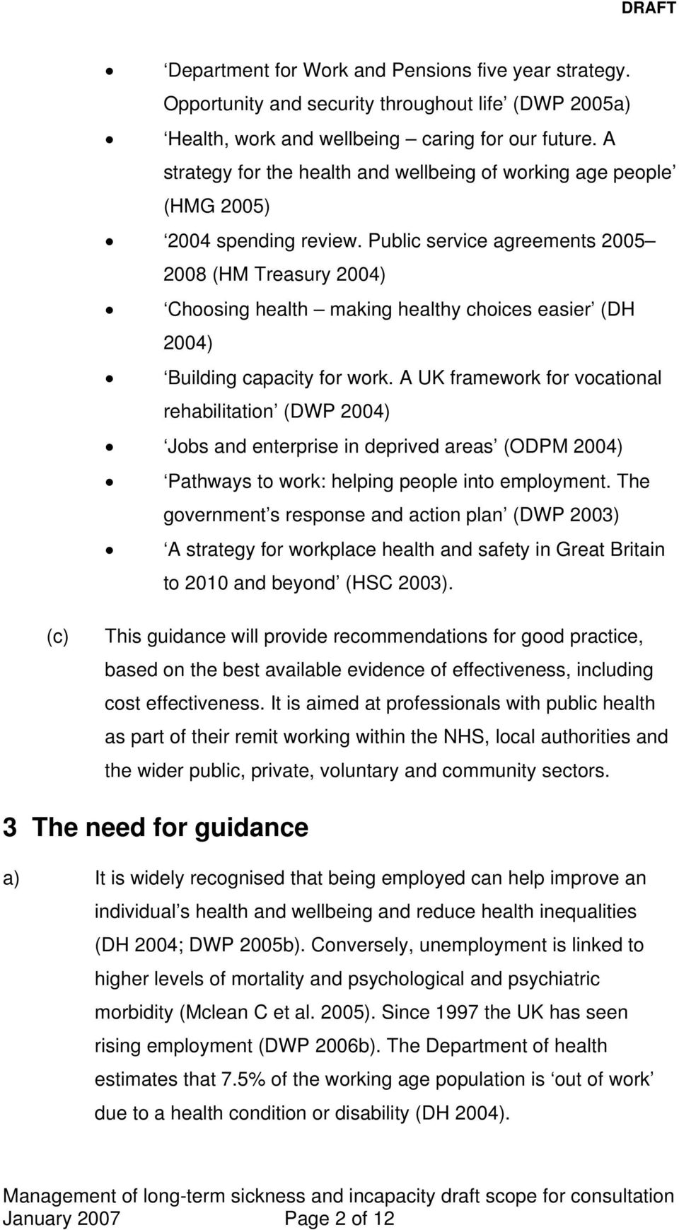 Public service agreements 2005 2008 (HM Treasury 2004) Choosing health making healthy choices easier (DH 2004) Building capacity for work.