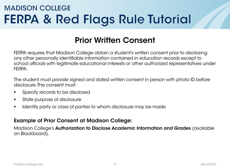 The student must provide signed and dated written consent in person with photo ID before disclosure.