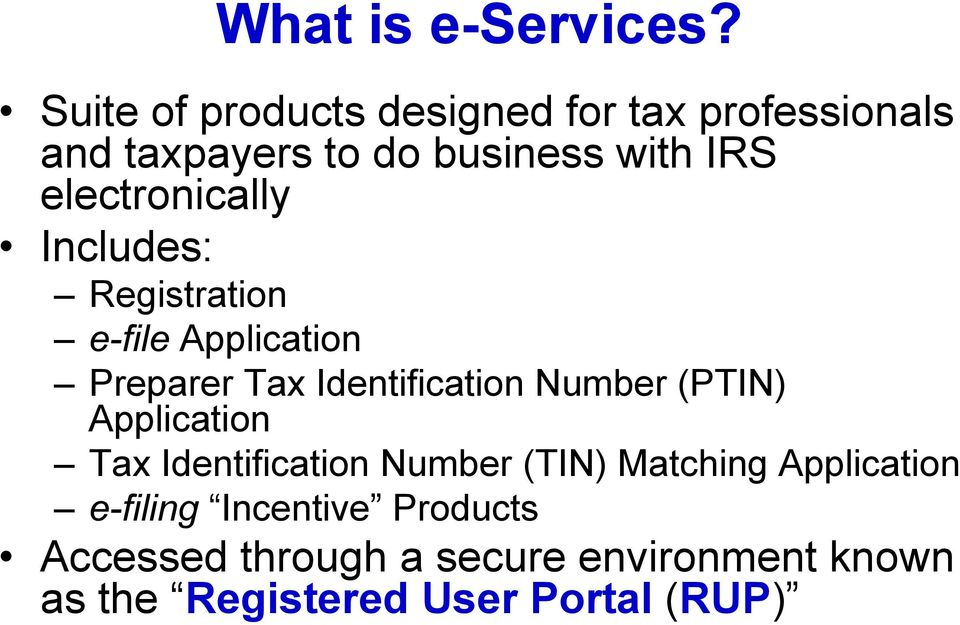 electronically Includes: Registration e-file Application Preparer Tax Identification Number