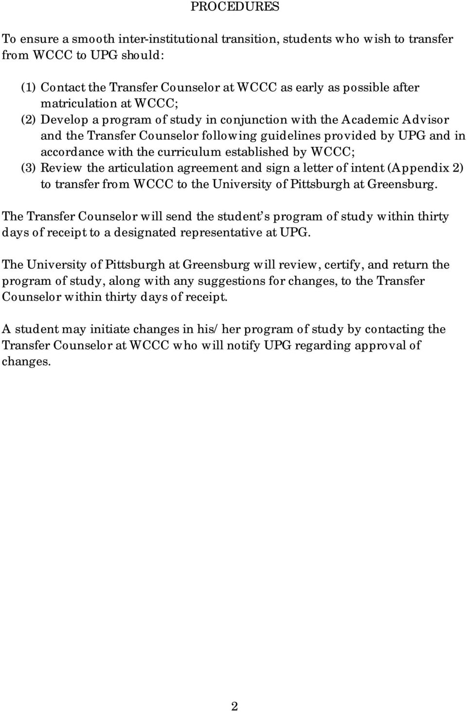 established by WCCC; (3) Review the articulation agreement and sign a letter of intent (Appendix 2) to transfer from WCCC to the University of Pittsburgh at Greensburg.