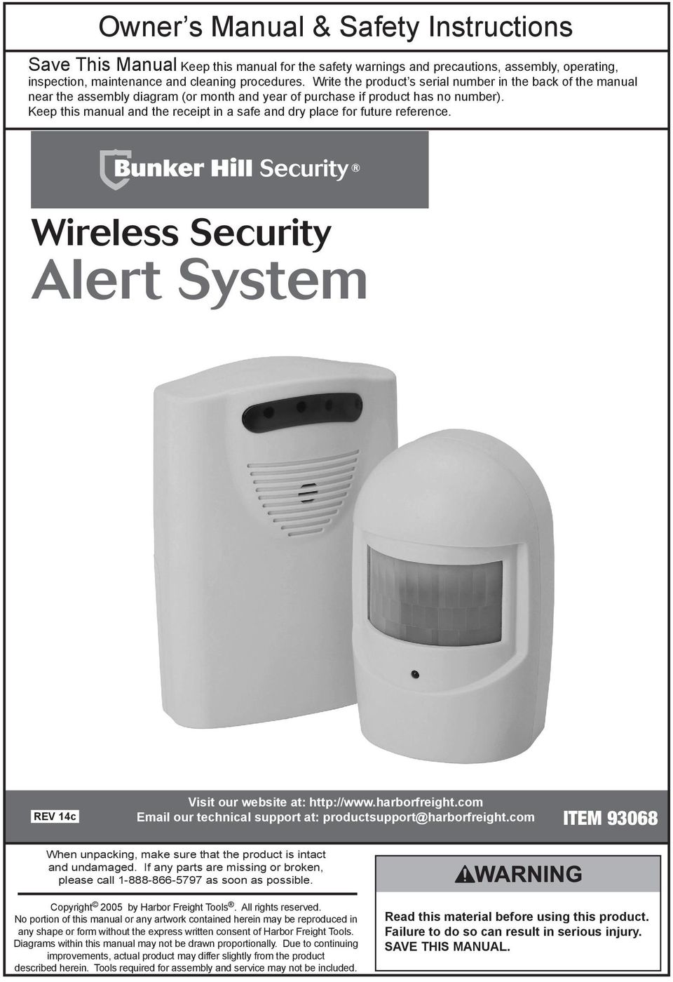 Keep this manual and the receipt in a safe and dry place for future reference. Wireless Security Alert System REV 14c Visit our website at: http://www.harborfreight.