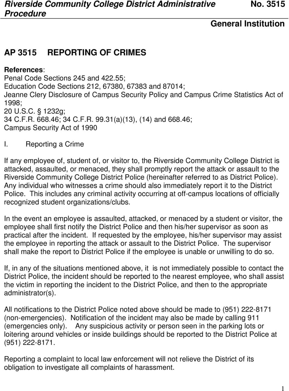 31(a)(13), (14) and 668.46; Campus Security Act of 1990 I.