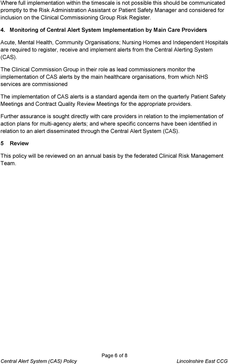 Monitoring of Central Alert System Implementation by Main Care Providers Acute, Mental Health, Community Organisations; Nursing Homes and Independent Hospitals are required to register, receive and
