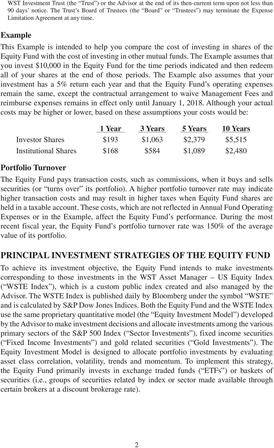 Example This Example is intended to help you compare the cost of investing in shares of the Equity Fund with the cost of investing in other mutual funds.