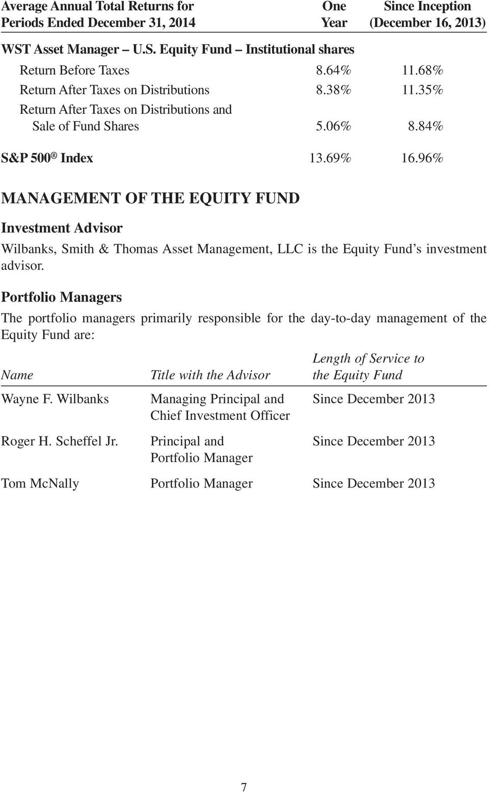 96% MANAGEMENT OF THE EQUITY FUND Investment Advisor Wilbanks, Smith & Thomas Asset Management, LLC is the Equity Fund s investment advisor.