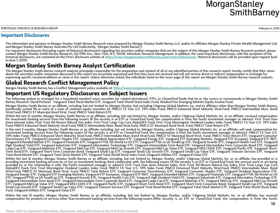 For important disclosures (including copies of historical disclosures) regarding the securities and/or companies that are the subject of this Morgan Stanley Smith Barney Research product, please