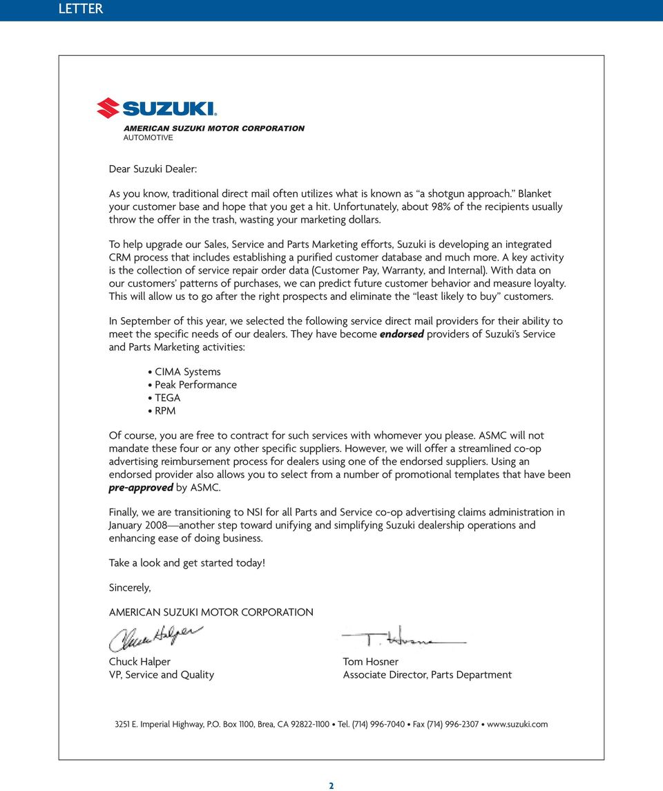 To help upgrade our Sales, Service and Parts Marketing efforts, Suzuki is developing an integrated CRM process that includes establishing a purified customer database and much more.