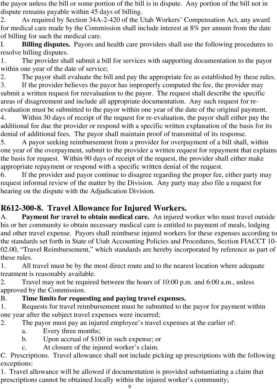 medical care. I. Billing disputes. Payors and health care providers shall use the following procedures to resolve billing disputes. 1.