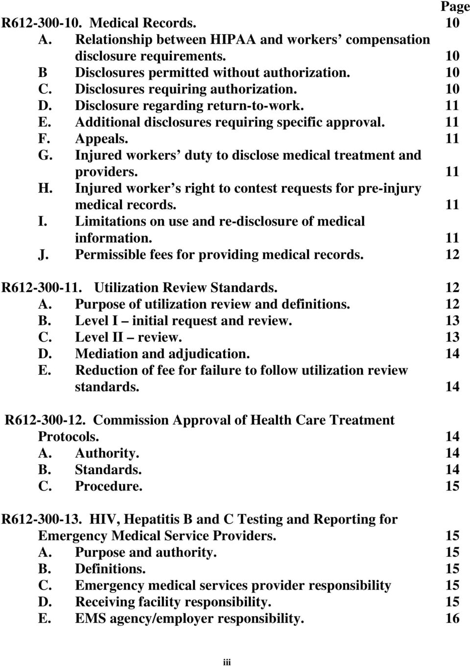 Injured workers duty to disclose medical treatment and providers. 11 H. Injured worker s right to contest requests for pre-injury medical records. 11 I.