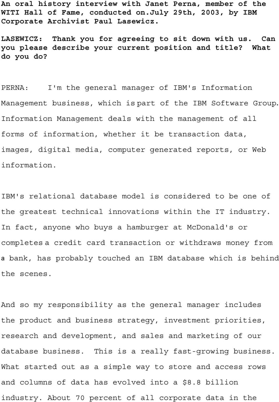 I'm the general manager of IBM's Information Management business, which is part of the IBM Software Group.