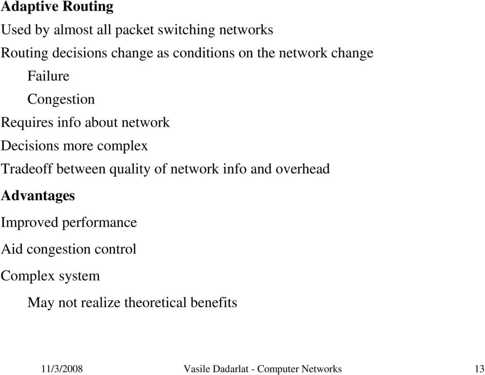 between quality of network info and overhead Advantages Improved performance Aid congestion control
