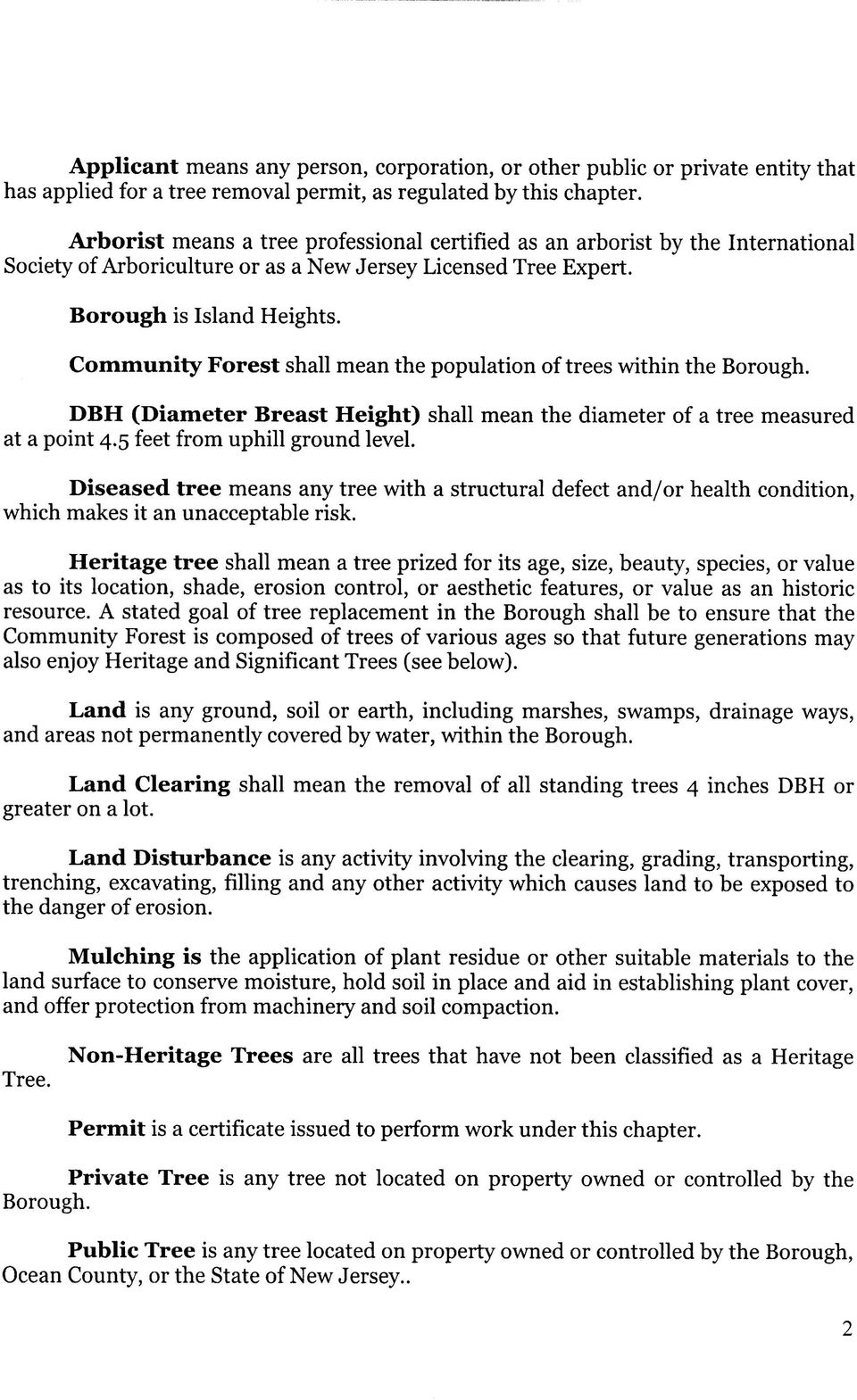 Community Forest shall mean the population of trees within the Borough. DBH (Diameter Breast Height) shall mean the diameter of a tree measured at a point 4.5 feet from uphill ground level.