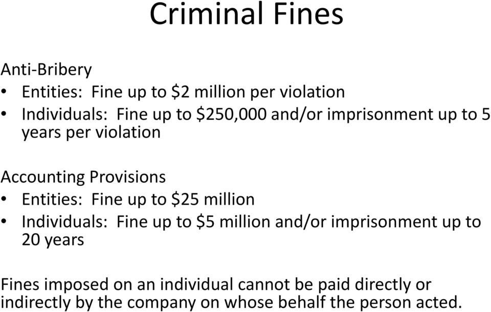 $25 million Individuals: Fine up to $5 million and/or imprisonment up to 20 years Fines imposed on