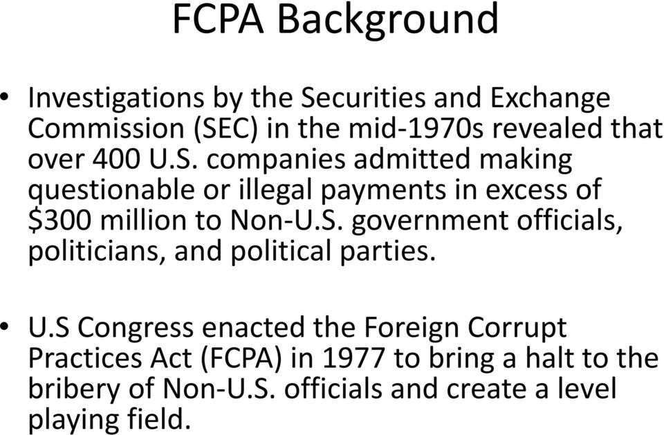 companies admitted making questionable or illegal payments in excess of $300 million to Non U.S.