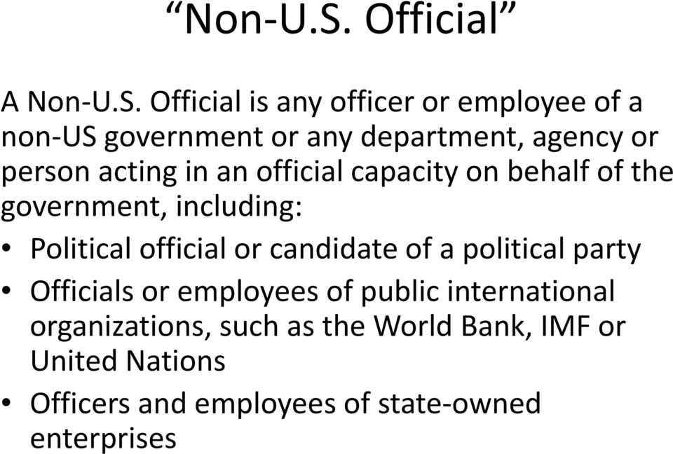 person acting in an official capacity on behalf of the government, including: Political official or