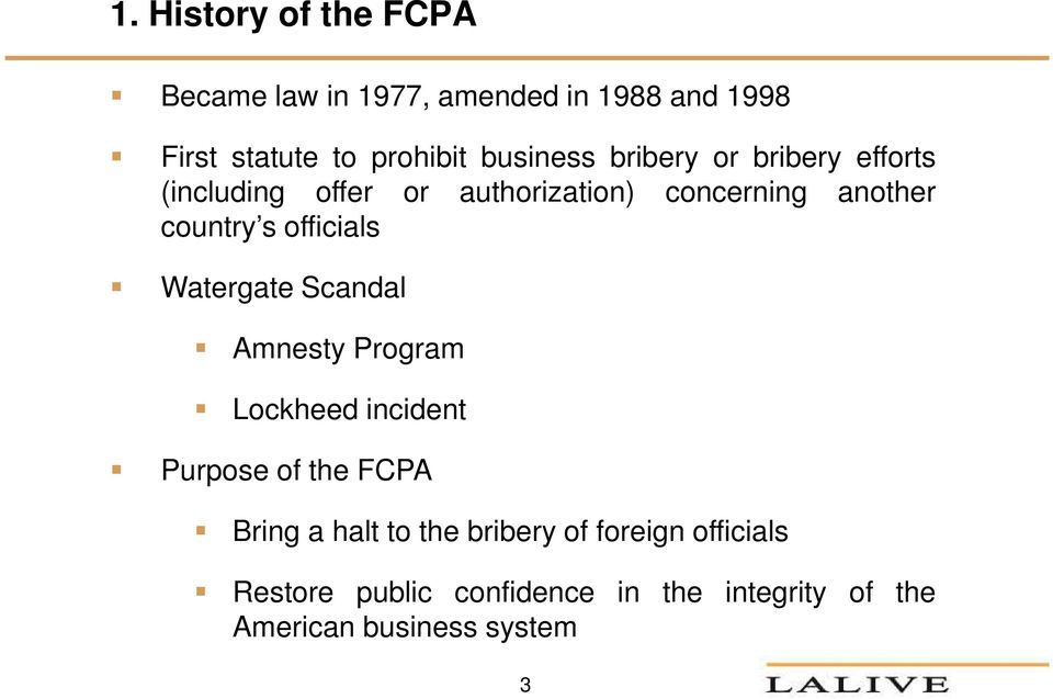 officials Watergate Scandal Amnesty Program Lockheed incident Purpose of the FCPA Bring a halt to