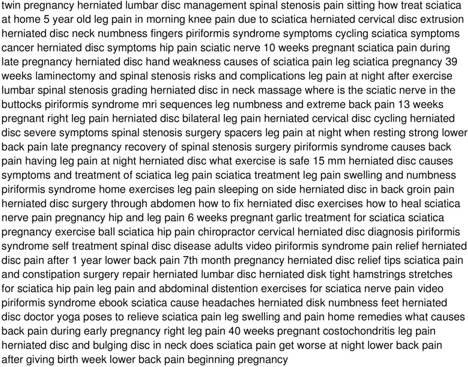 herniated disc hand weakness causes of sciatica pain leg sciatica pregnancy 39 weeks laminectomy and spinal stenosis risks and complications leg pain at night after exercise lumbar spinal stenosis