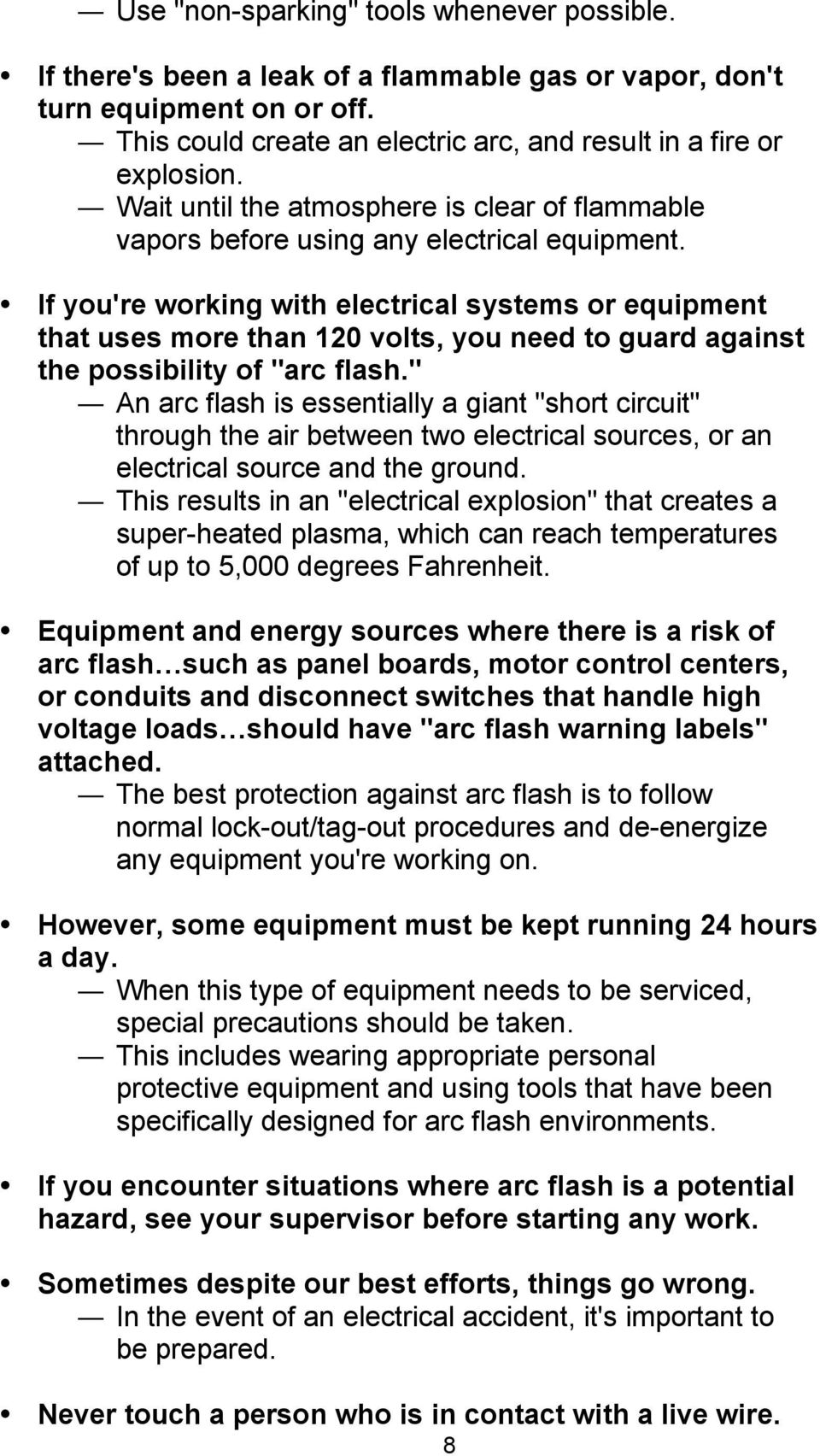 "If you're working with electrical systems or equipment that uses more than 120 volts, you need to guard against the possibility of ""arc flash."