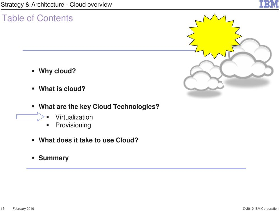 What are the key Cloud Technologies?