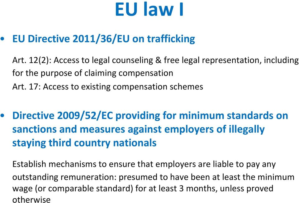 17: Access to existing compensation schemes Directive 2009/52/EC providing for minimum standards on sanctions and measures against employers