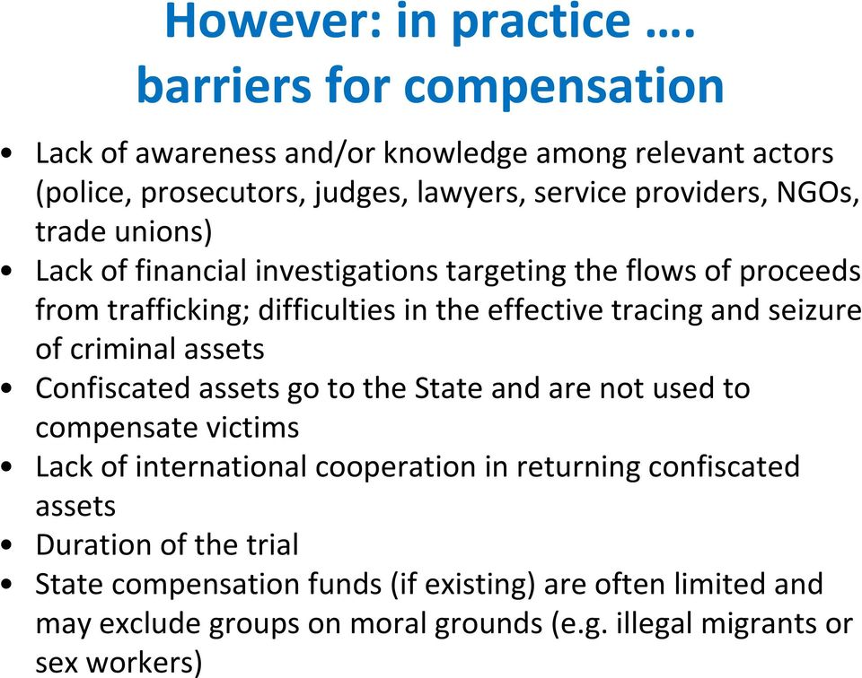unions) Lack of financial investigations targeting the flows of proceeds from trafficking; difficulties in the effective tracing and seizure of criminal