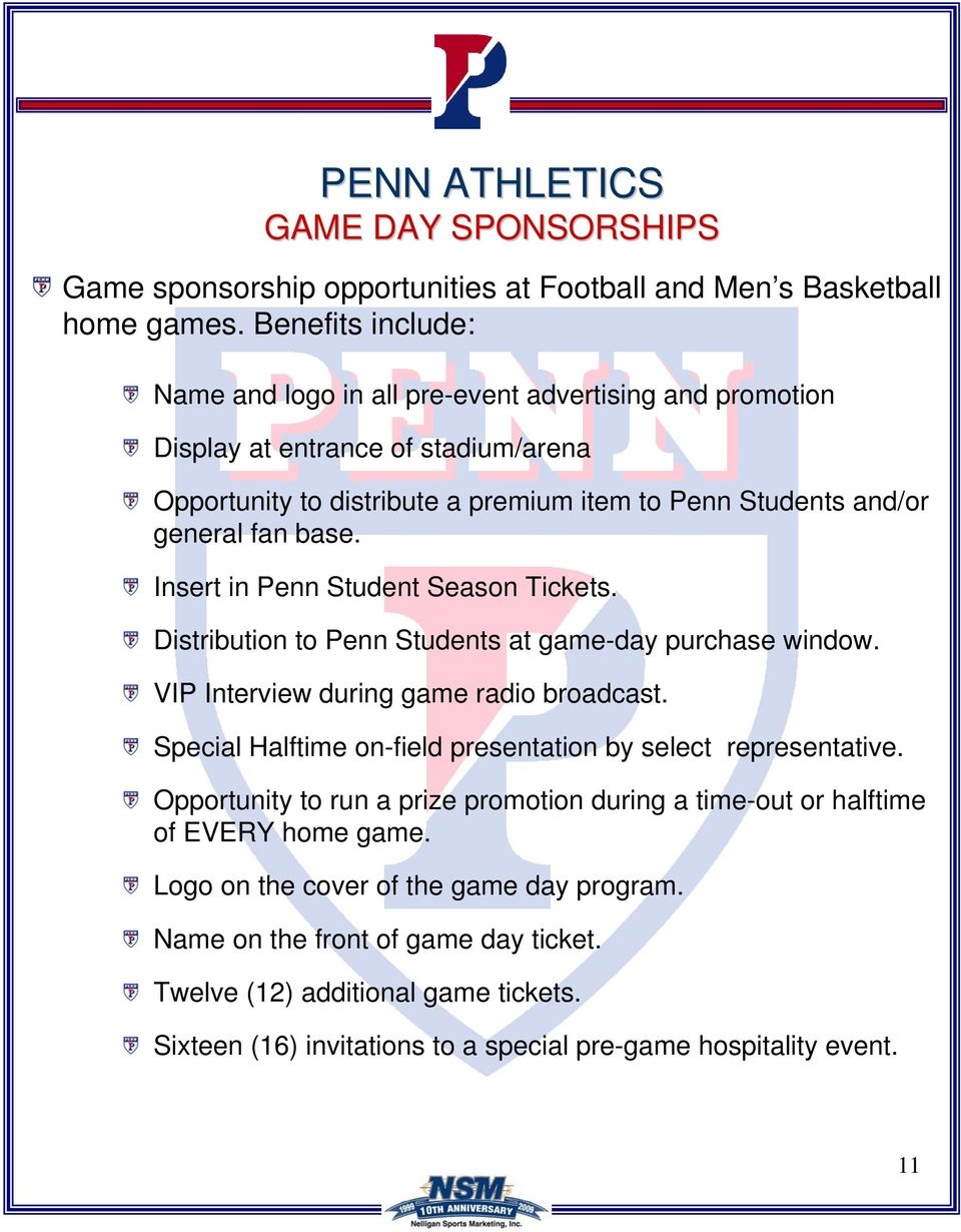 base. Insert in Penn Student Season Tickets. Distribution to Penn Students at game-day purchase window. VIP Interview during game radio broadcast.