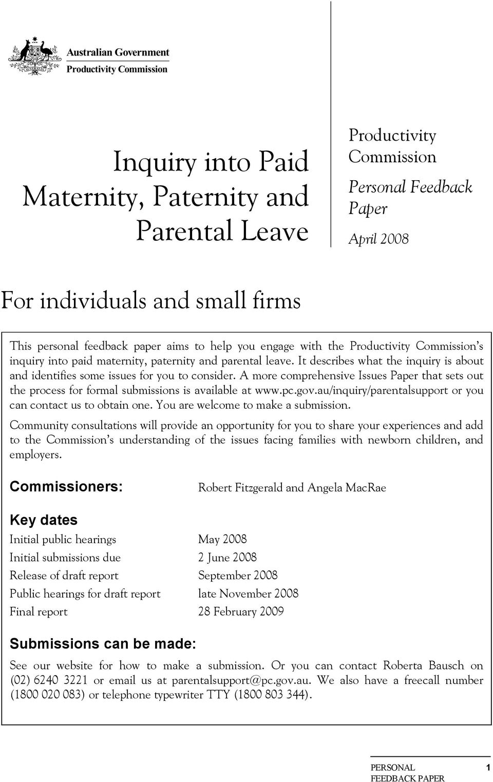 A more comprehensive Issues Paper that sets out the process for formal submissions is available at www.pc.gov.au/inquiry/parentalsupport or you can contact us to obtain one.