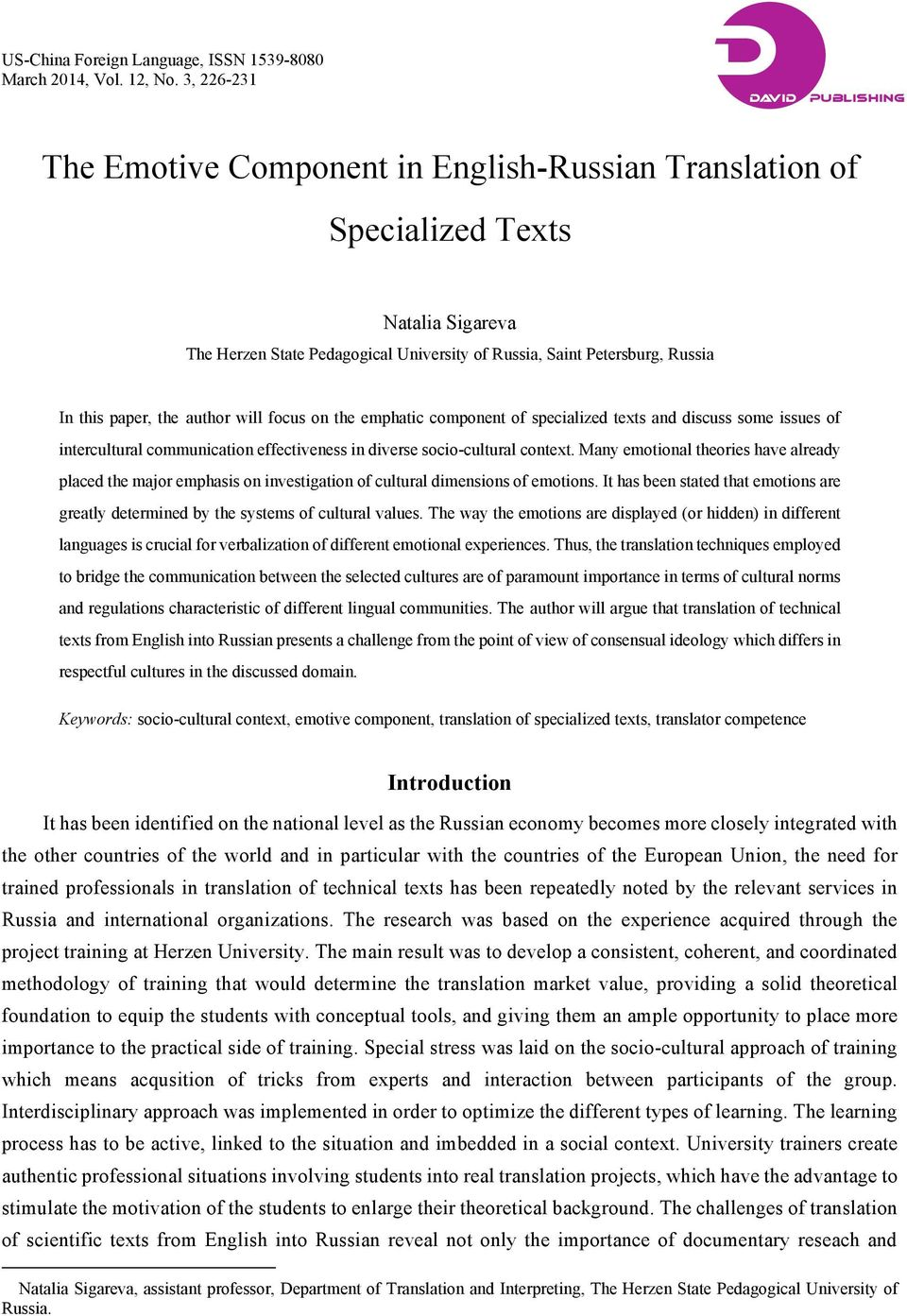 this paper, the author will focus on the emphatic component of specialized texts and discuss some issues of intercultural communication effectiveness in diverse socio-cultural context.