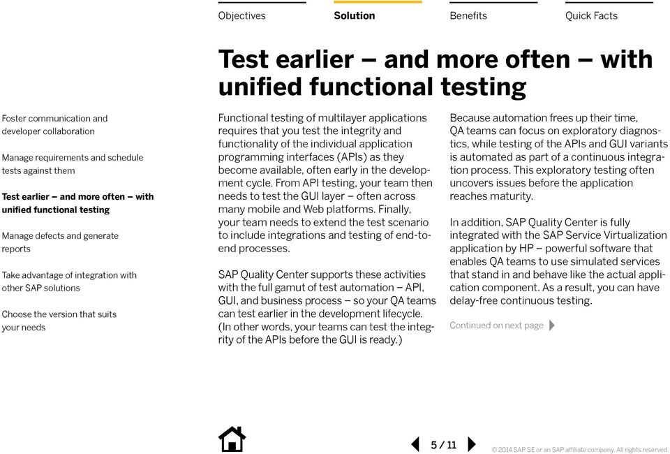 Finally, your team needs to extend the test scenario to include integrations and testing of end-toend processes.
