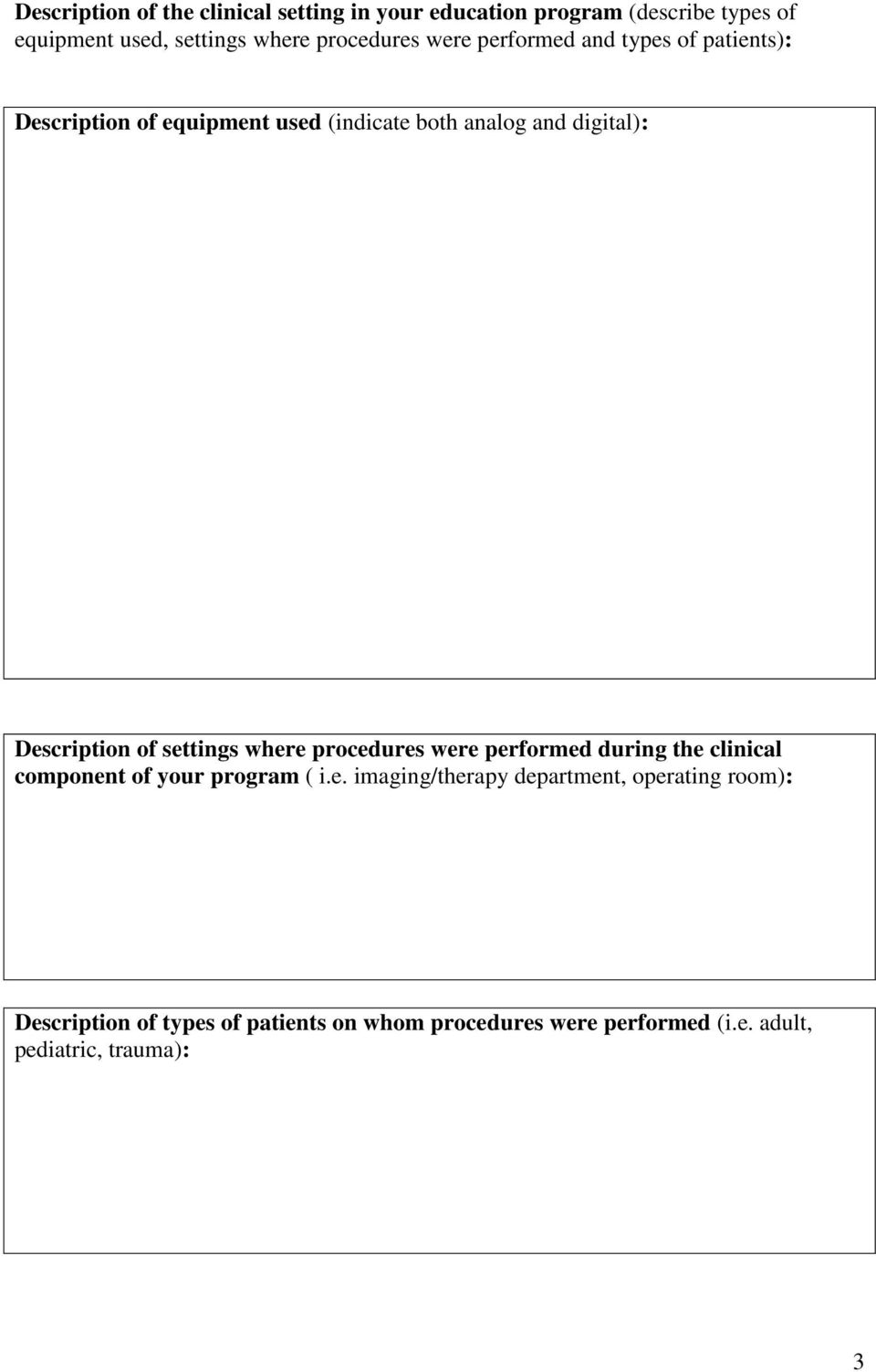 Description of settings where procedures were performed during the clinical component of your program ( i.e. imaging/therapy department, operating room): Description of types of patients on whom procedures were performed (i.