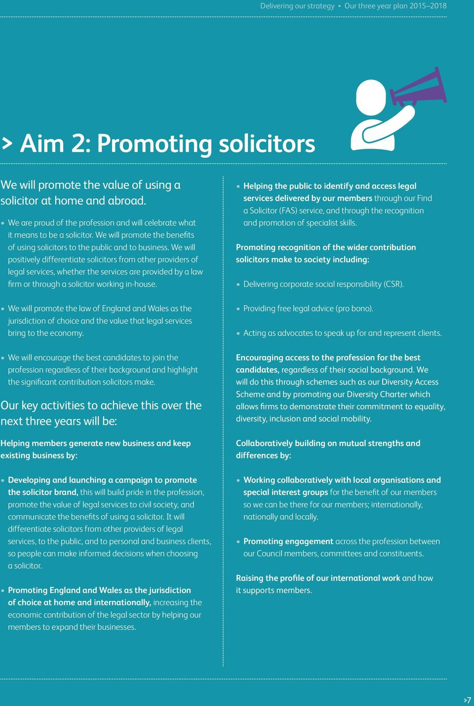 We will positively differentiate solicitors from other providers of legal services, whether the services are provided by a law firm or through a solicitor working in-house.