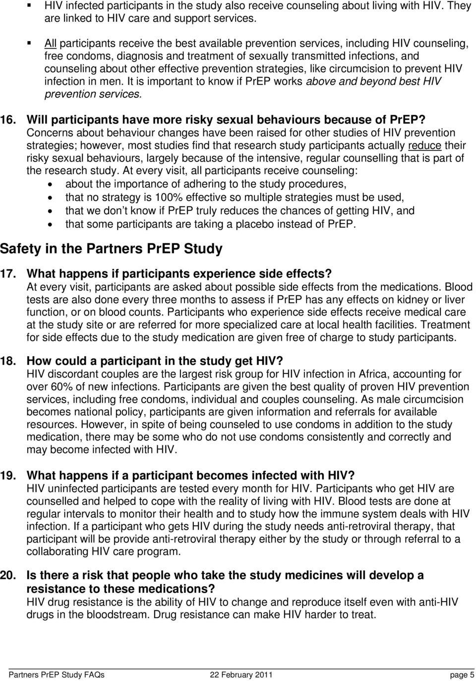 effective prevention strategies, like circumcision to prevent HIV infection in men. It is important to know if PrEP works above and beyond best HIV prevention services. 16.