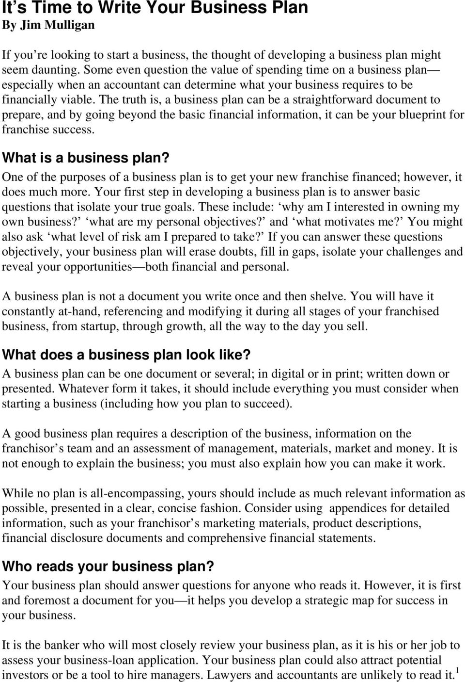 The truth is, a business plan can be a straightforward document to prepare, and by going beyond the basic financial information, it can be your blueprint for franchise success.