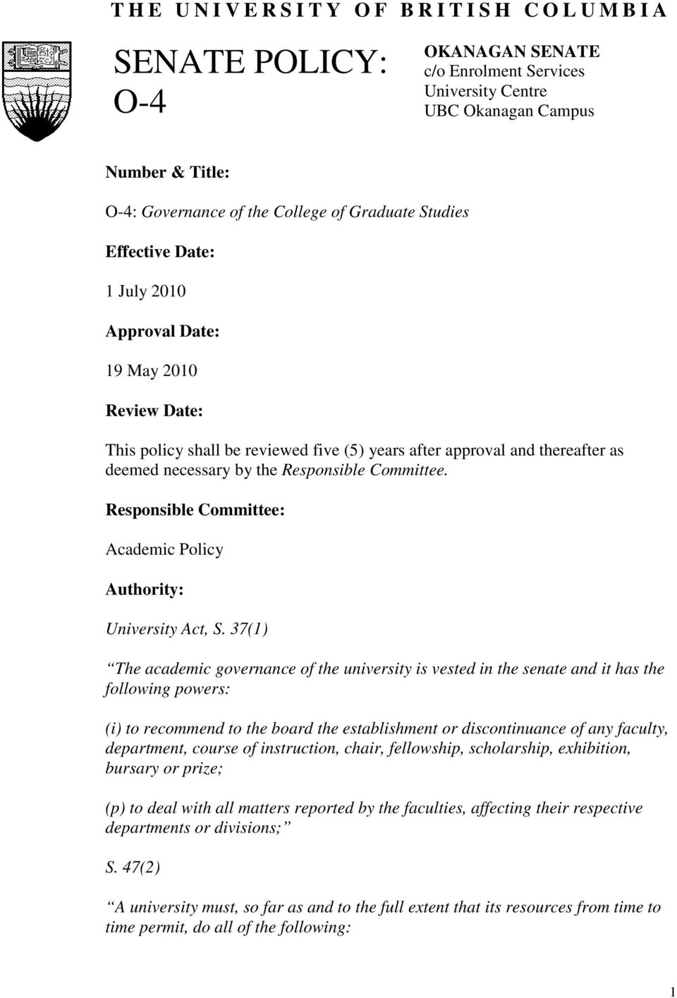 Responsible Committee: Academic Policy Authority: University Act, S.