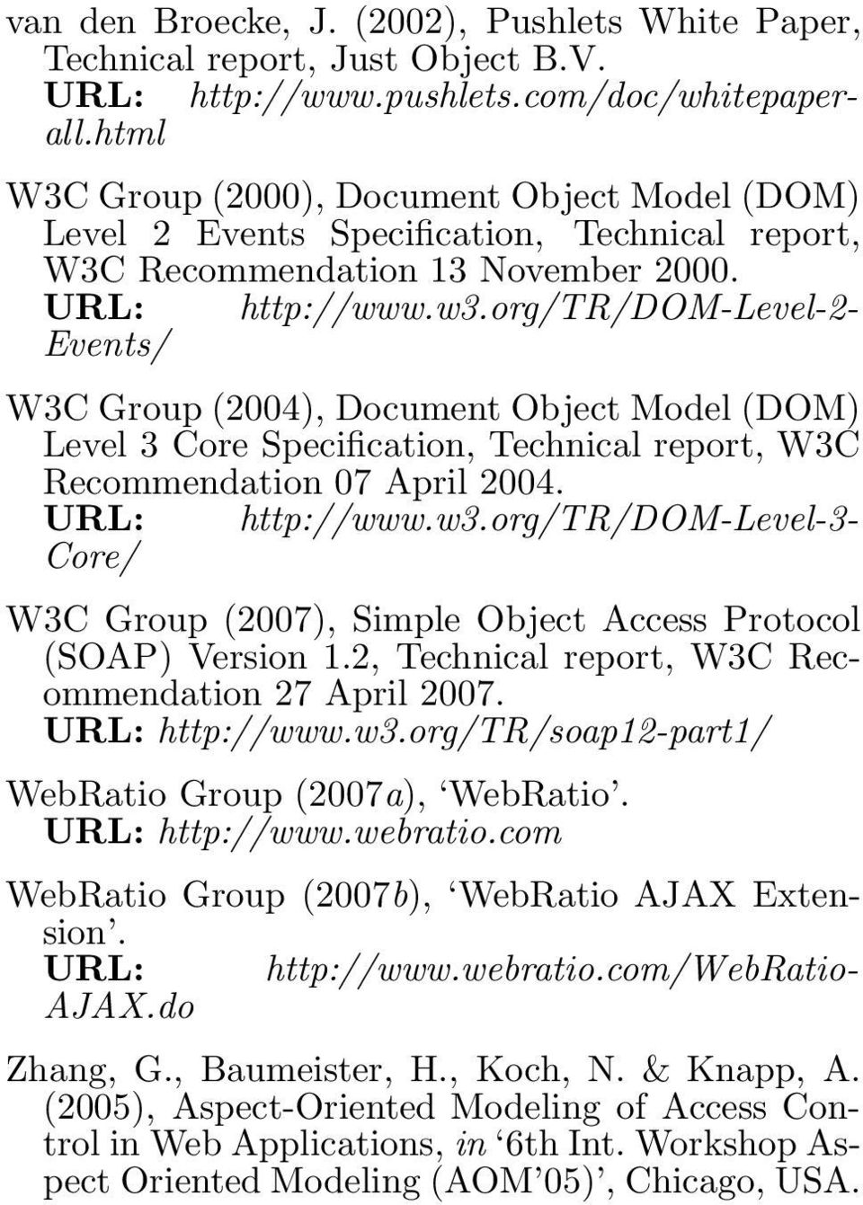 org/tr/dom-level-2- Events/ W3C Group (2004), Document Object Model (DOM) Level 3 Core Specification, Technical report, W3C Recommendation 07 April 2004. URL: http://www.w3.