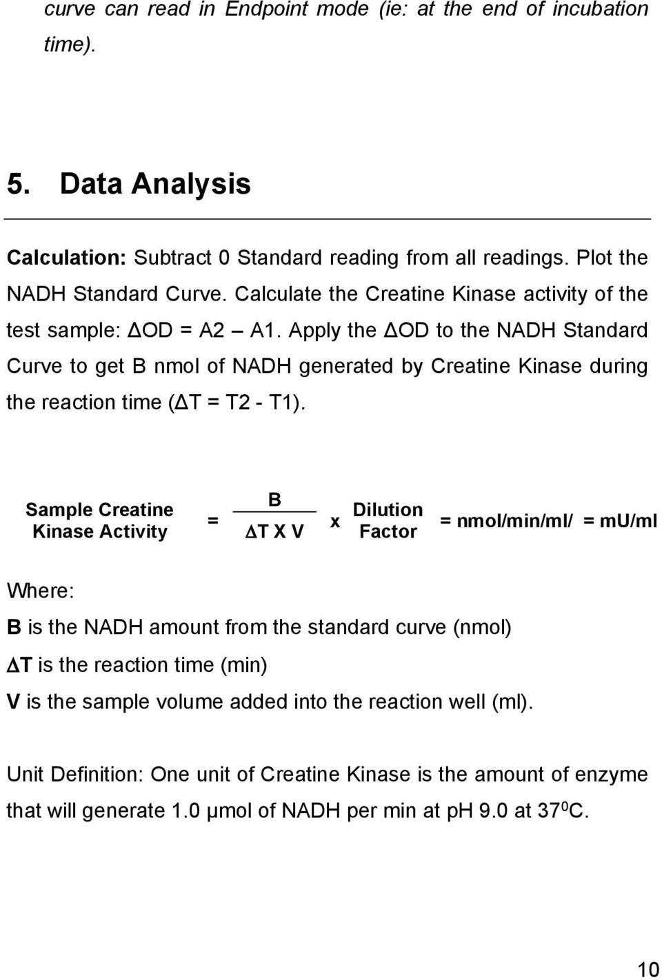 Apply the ΔOD to the NADH Standard Curve to get B nmol of NADH generated by Creatine Kinase during the reaction time (ΔT = T2 - T1).