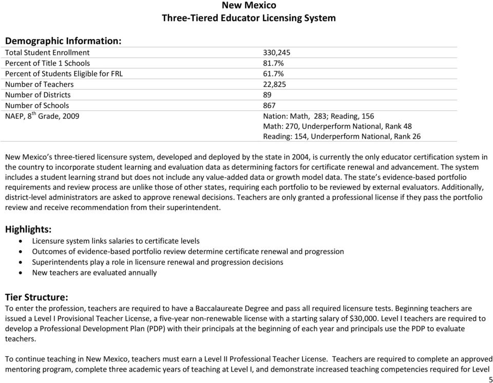 National, Rank 26 New Mexico s three-tiered licensure system, developed and deployed by the state in 2004, is currently the only educator certification system in the country to incorporate student