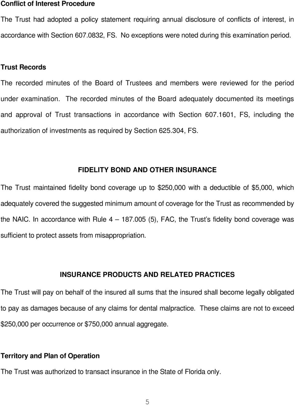 The recorded minutes of the Board adequately documented its meetings and approval of Trust transactions in accordance with Section 607.